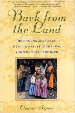 Back from the Land: How Young Americans Went to Nature in the 1970s and Why They Came Back