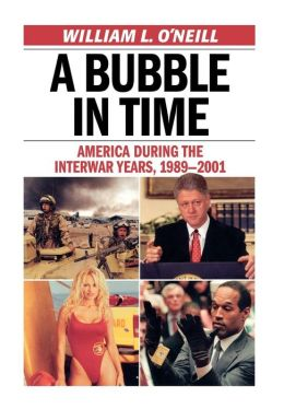 A Bubble in Time: America During the Interwar Years, 1989-2001