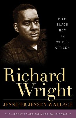 Richard Wright: From Black Boy to World Citizen