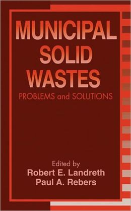 Municipal Solid Wastes: Problems and Solutions