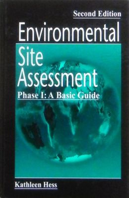 Environmental Site Assessment, Phase I: A Basic Guide