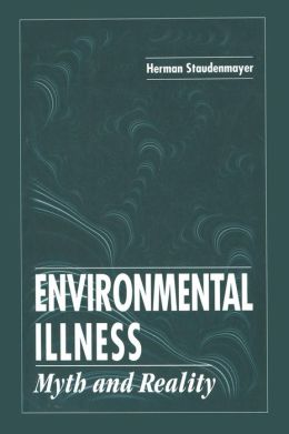Environmental Illness: Myth and Reality