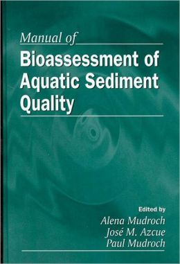 Manual of Bioassessment of Aquatic Sediment Quality