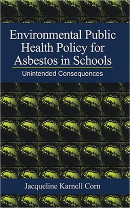 Environmental Public Health Policy for Asbestos in Schools Unintended Consequences