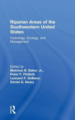 Riparian Areas of the Southwestern United States: Hydrology, Ecology, and Management