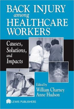 Back Injury to Healthcare Workers: Causes, Solutions, and Impacts