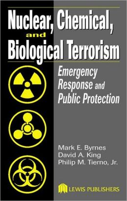 Nuclear, Chemical, and Biological Terrorism: Emergency Response and Public Protection