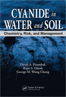 Cyanide in Water and Soil: Chemistry, Risk, and Management: Chemistry, Risk, and Management