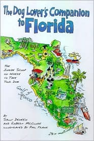 The Dog Lover's Companion to Florida 3 Ed: The inside Scoop on Where to Take Your Dog