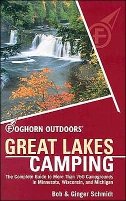 Great Lakes Camping: The Complete Guide to More Than 750 Campgrounds in Michigan, Wisconsin, and Minnesota