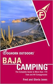 Baja Camping: The Complete Guide to More Than 170 Tent and RV Campgrounds