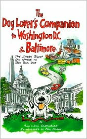 The Dog Lover's Companion to Washington, D.C., and Baltimore: The Inside Scoop on Where to Take Your Dog