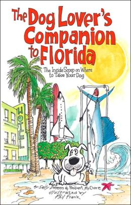 The Dog Lover's Companion to Florida: The Inside Scoop on Where to Take Your Dog