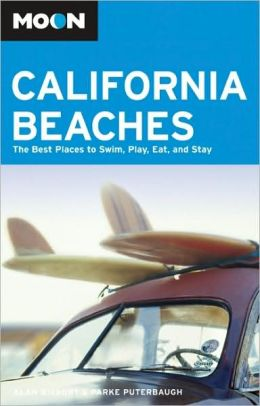 Moon California Beaches: The Best Places to Swim, Play, Eat, and Stay