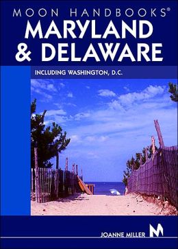 Moon Handbooks Maryland and Delaware: Including Washington, D.C.