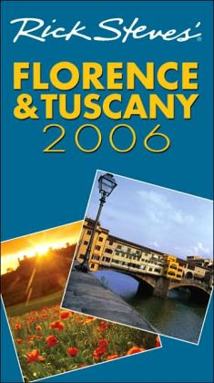 Rick Steves' Florence and Tuscany 2006