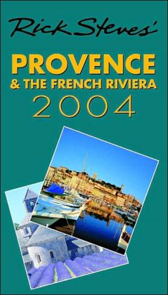 Rick Steves' Provence and the French Riviera 2004
