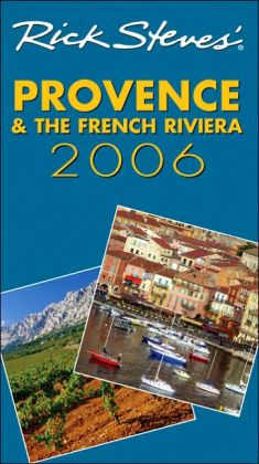 Rick Steves' Provence and the French Riviera 2006