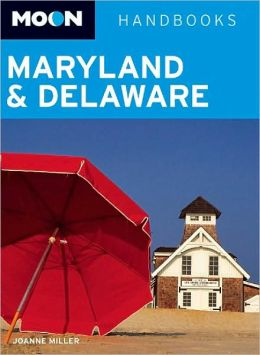 Moon Handbook: Maryland and Delaware