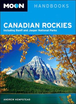Moon Handbooks Canadian Rockies (Moon Handbooks Series)