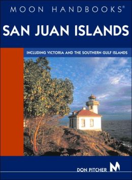Moon Handbooks San Juan Islands: Including Victoria and the Southern Gulf Islands