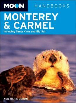 Moon Monterey and Carmel: Including Santa Cruz and Big Sur