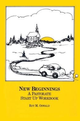 New Beginnings: The Pastorate Start up Workbook
