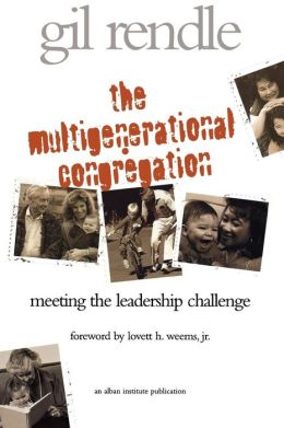 The Multigenerational Congregation: Meeting the Leadership Challenge
