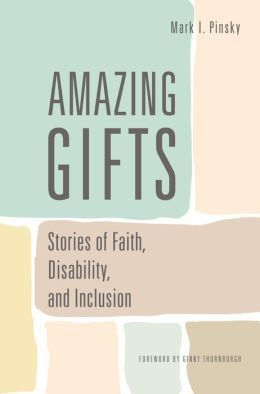 Amazing Gifts: Stories of Faith, Disability, and Inclusion