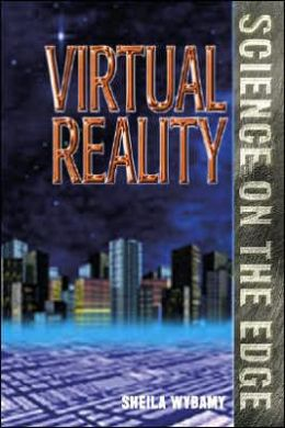 Virtual Reality (Science on the Edge Series)