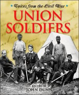 Union Soldier (Voices from the Civil War Series)