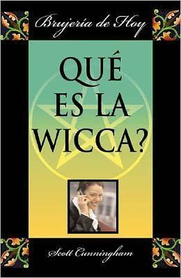 Que es la Wicca?: Brujeria de hoy