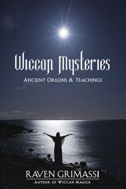 The Wiccan Mysteries: Ancient Origins & Teachings