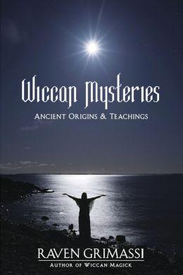 The Wiccan Mysteries: Ancient Origins & Teachings
