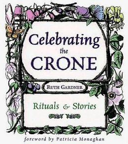 Celebrating the Crone: Rituals & Stories