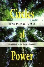 Circles of Power: Ritual Magic in the Western Tradition
