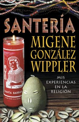 Santer?a: mis experiencias en la Religi?n