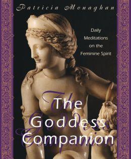 Goddess Companion: Daily Meditations on the Goddess
