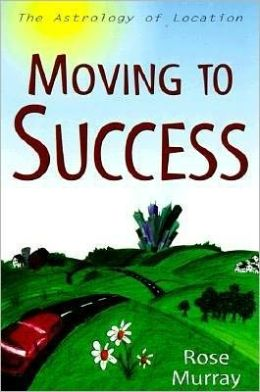 Moving to Success: The Astrology of Location