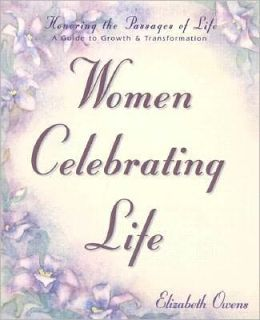Women Celebrating Life: A Guide to Growth & Transformation