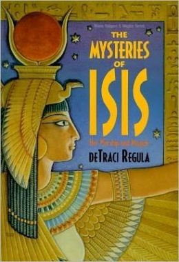 Mysteries of Isis: Her Worship & Magick