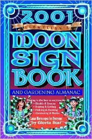 2001 Moon Sign Book: And Gardening Almanac