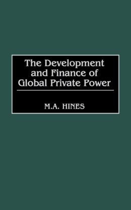 The Development and Finance of Global Private Power