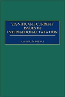 Significant Current Issues In International Taxation