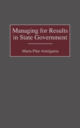 Managing for Results in State Government