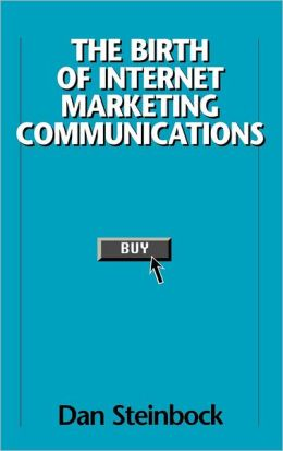 Birth Of Internet Marketing Communications