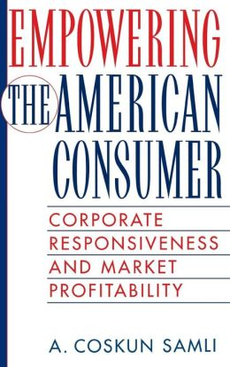 Empowering the American Consumer: Corporate Responsiveness and Market Profitability