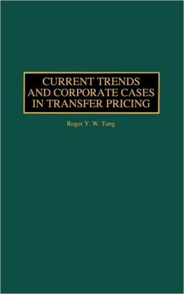 Current Trends and Corporate Cases in Transfer Pricing