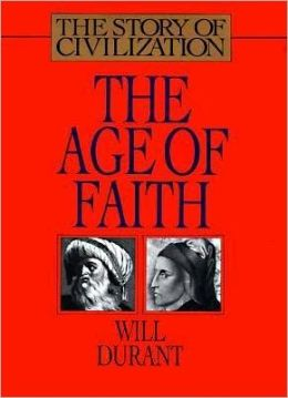 Age of Faith: A History of Medieval Civilization--Christian, Islamic, and Judaic-from Constantine to Dante: A.D. 325-1300