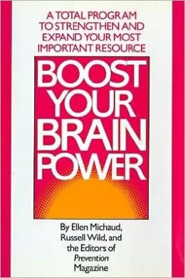 Boost Your Brain Power: A Total Program to Strengthen and Expand Your Most Important Resource